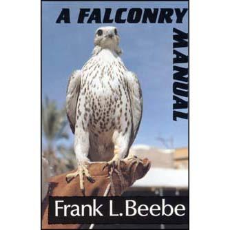 Falconry Manual, Beebe, Frank L.